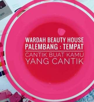Wardah Beauty House Palembang : Tempat Cantik buat Kamu yang Cantik