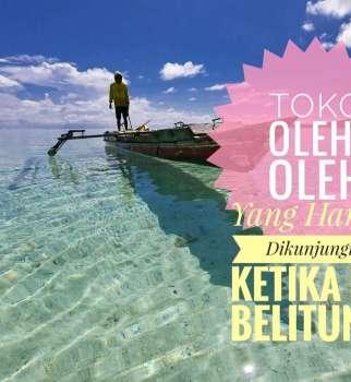 Toko Oleh-Oleh Yang Harus Dikunjungi Ketika Ke Belitung