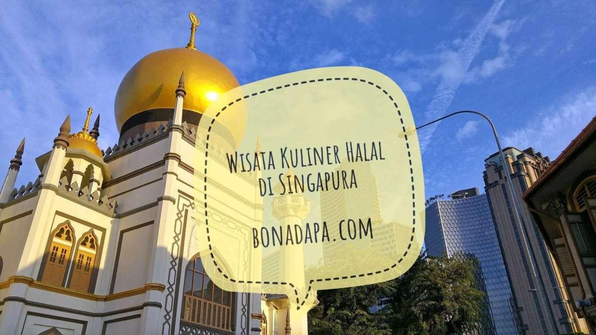 Inilah 20 List Rekomendasi Restoran dan Cafe Halal untuk Wisata Kuliner di Singapura Pt.1