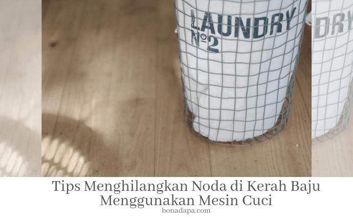 Palembang Tips Menghilangkan Noda di Kerah Baju Menggunakan Mesin Cuci