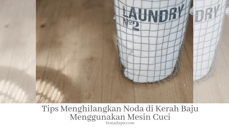 Tips Menghilangkan Noda di Kerah Baju Menggunakan Mesin Cuci