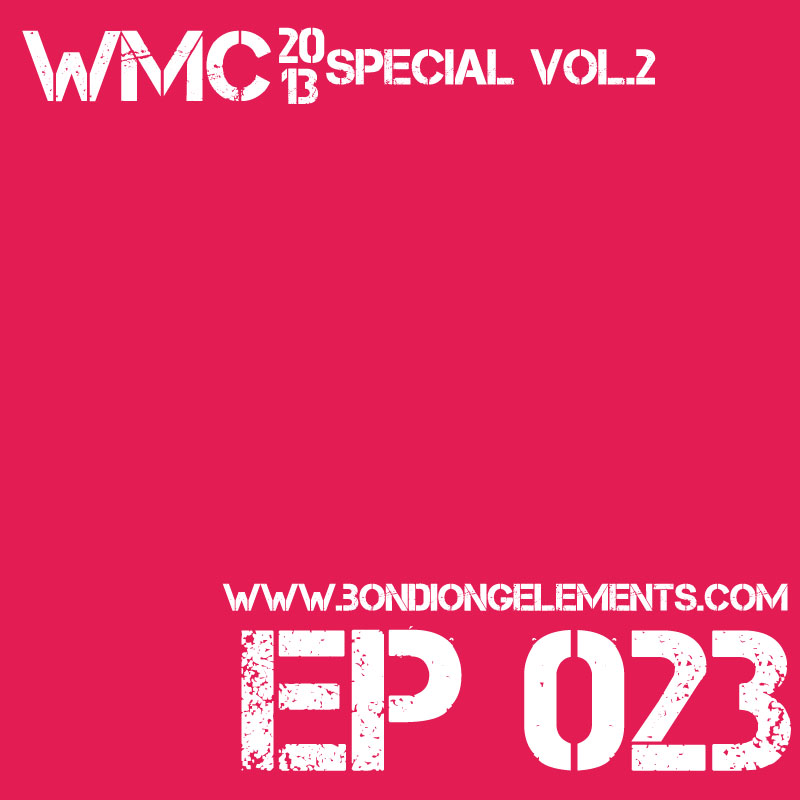 The Bondcast EP023 WMC`13 Special Edition Vol.2 (2/3)