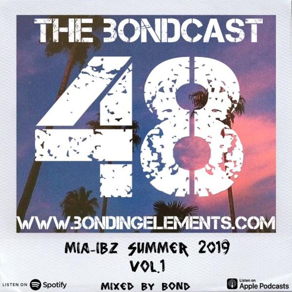 The Bondcast EP048 Summer 2019 MIAMI 2 IBIZA VOL.1
