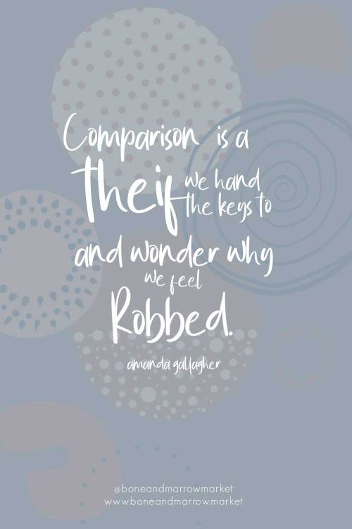 Comparison is a Thief Quote