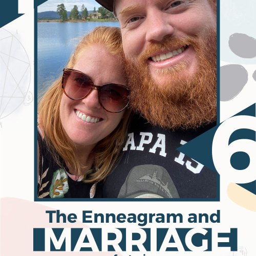 Enneagram and Marriage featuring Amy and Ian