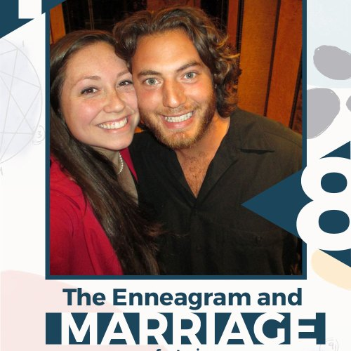 Enneagram and Marriage featuring Rebekah and Paul