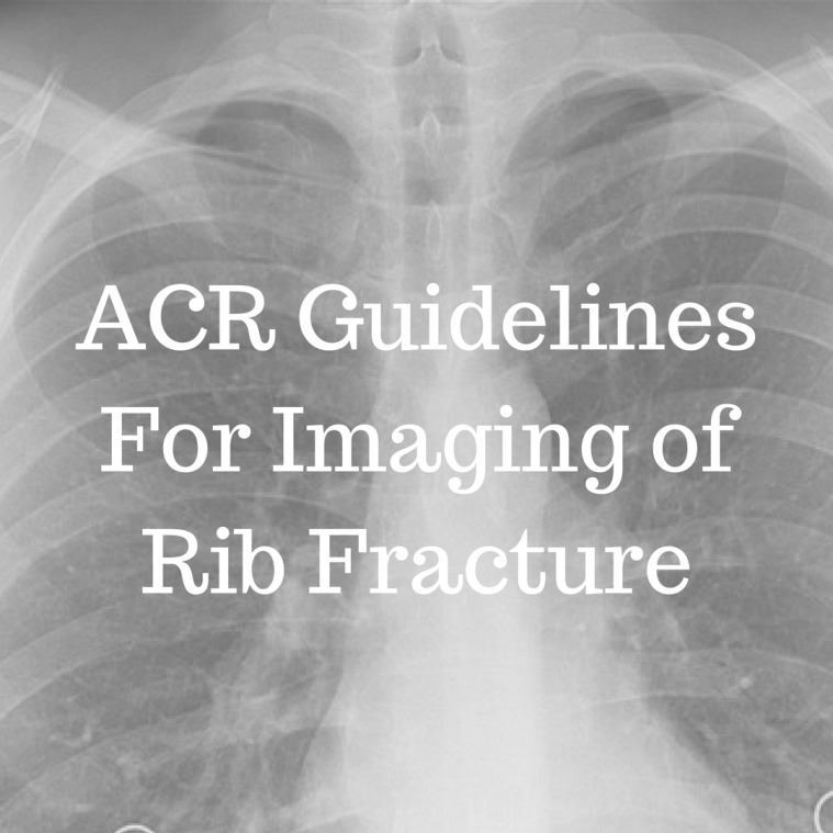 ACR guidelines for imaging of rib fracture