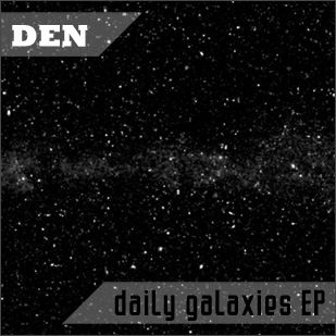 DEN – DEN – Daily Galaxies EP