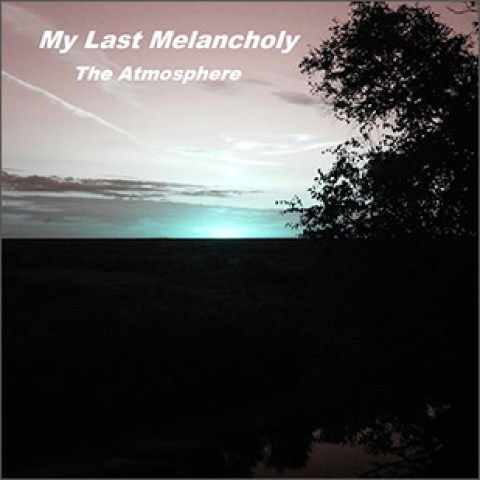 My Last Melancholy – The Atmosphere (EP)