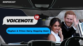 VoiceNote (13) – Meghan and Prince Harry Stepping Down