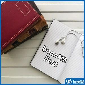bonnFM liest. Die Sendung vom 6. Juni 2018