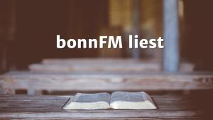 bonnFM liest. Die Sendung vom 05.08.2020