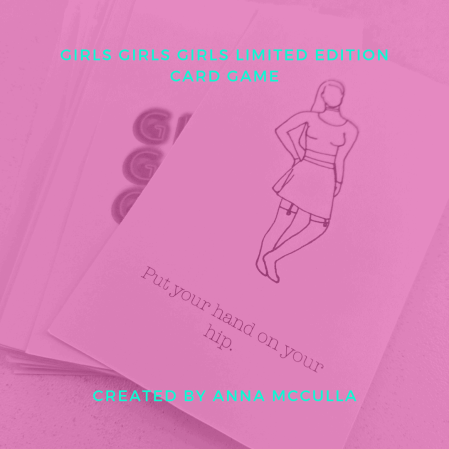 Limited Edition GIRLS GIRLS GIRLS card game. Designed by Anna McCulla