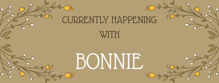 9/25:  Currently Happening with Bonnie