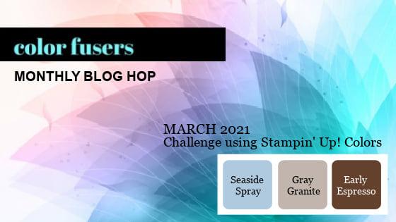 Color Fusers Blog Hop March 2021