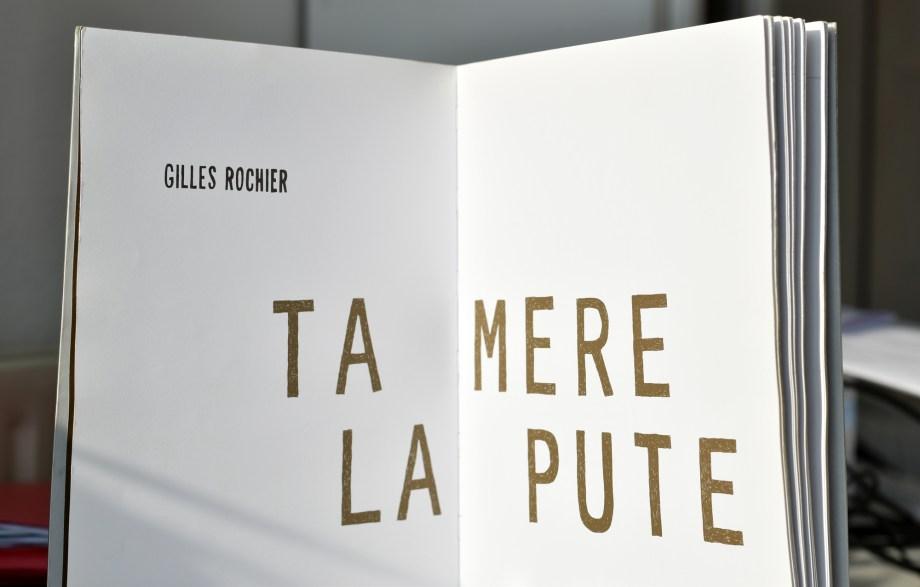 Gilles Rochier, une expo, Ta mère la pute, etc.