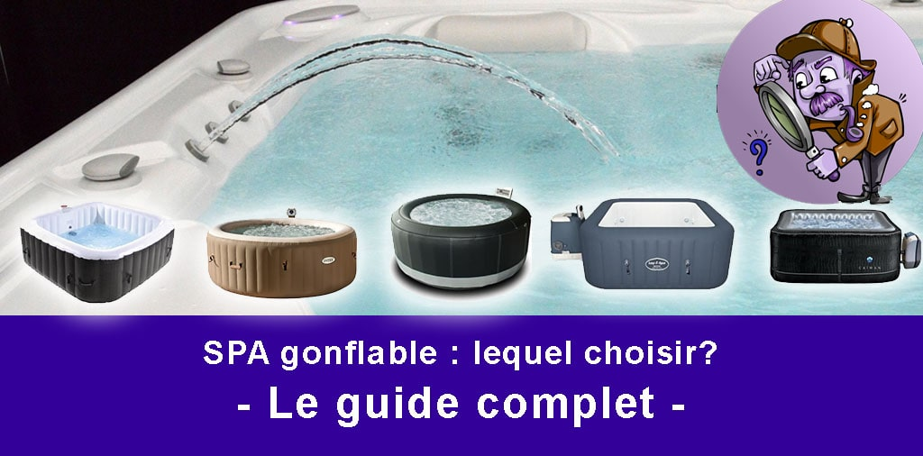 spa gonflable que choisir top 10