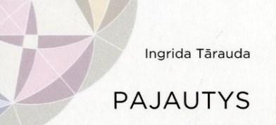 """Ingrida Tārauda. Dzejūļu kruojums """"Pajautys"""""""