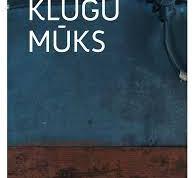 """Ingys Ābelis romana """"Klūgu mūks"""" radejis īskaņuojums i CD"""