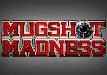 """Mugshot Madness – nešto za """"žestoke momke""""!"""