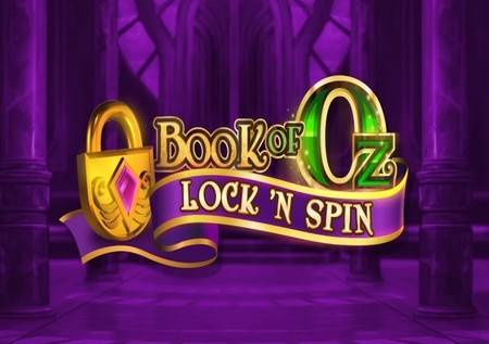 Book of Oz Lock 'N Spin – slot donosi bajkoviti dobitak!