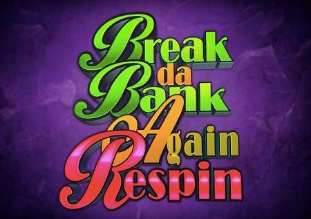 Break Da Bank Again Respin– namjestite svoj dobitak!