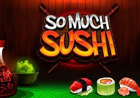 So Much Sushi– napunite svoje stomake i džepove!