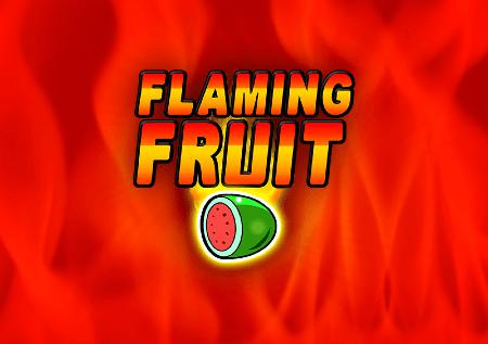 Flaming Fruit – voćkice donose sjajnu zabavu!