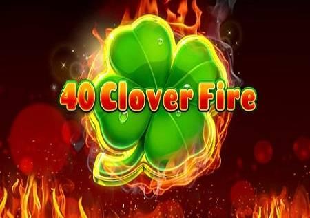 40 Clover Fire – vatrena zabava!