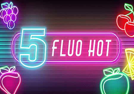5 Fluo Hot – 1.000 puta više!