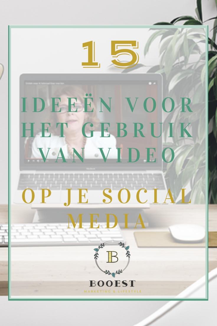15 ideeën voor gebruik van video op je social media - www.booest.nl/15videoideeen
