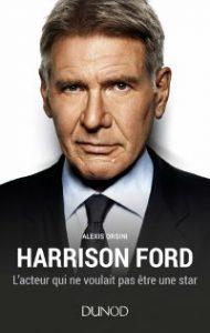 Harrison Ford, l'acteur qui ne voulait pas être une star