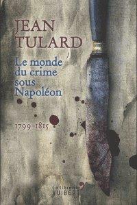Couverture du livre Le monde du crime sous Napoléon