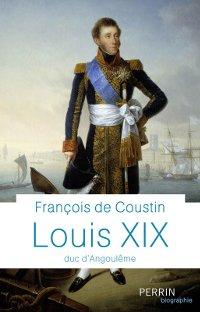 Couverture du livre Louis XIX, duc d'Angoulême