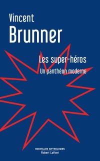 Couverture de Super-héros, un panthéon moderne