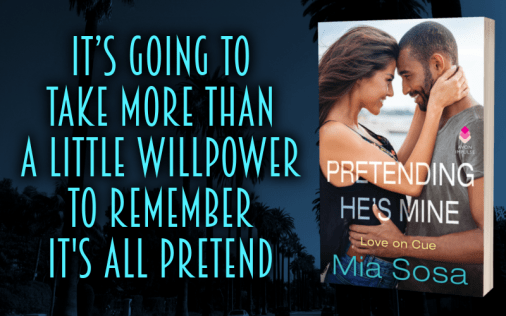 Pretending He's Mine by Mia Sosa Promo Graphic 1