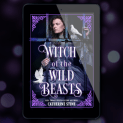 Promo Graphic - Witch of the Wild Beasts by Catherine Stine - 2