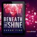 Promo Graphics - Beneath the Shine by Sarah Fine - 1