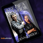 New Release! Check out this excerpt & giveaway from RISE OF A WARRIOR by Denna Holm!