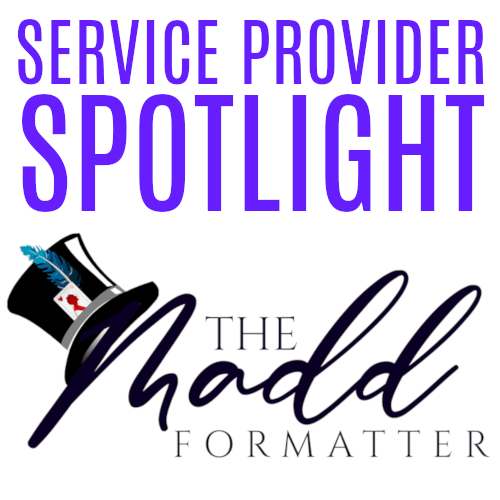 Service Provider Spotlight! Writers, Check Out THE MADD FORMATTER!