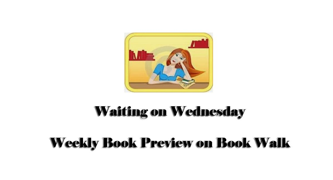 Waiting on Wednesday - powered by Breaking the Spine