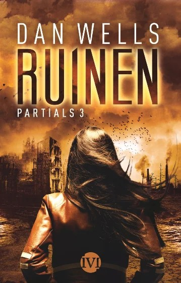 Partials 3 - Ruinen von Dan Wells