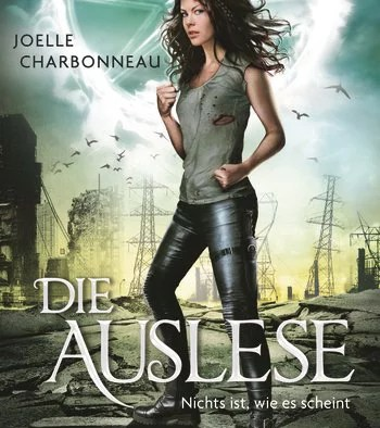 Joelle Charbonneau – Die Auslese 3. Nichts ist, wie es scheint
