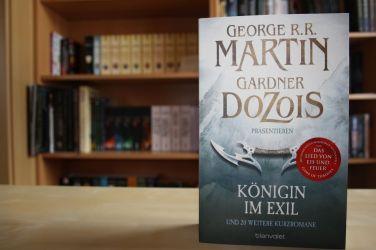 Königin im Exil von George R. R. Martin und Gardner Dozois