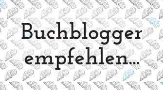 Buchblogger empfehlen