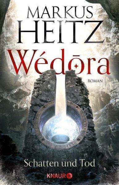 Wedora. Schatten und Tod von Markus Heitz. (c) Droemer Knaur Verlag