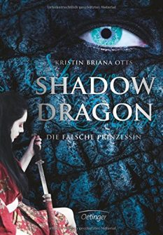 Shadow Dragon. Die falsche Prinzessin