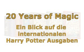 20 Years of Magic - Internationale Harry Potter Ausgaben