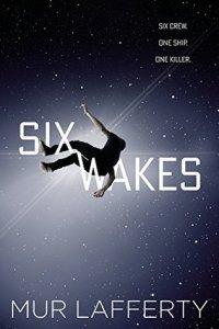 Six Wakes