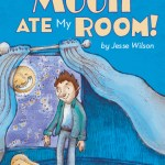 The Night the Moon Ate My Room by Jesse Wilson